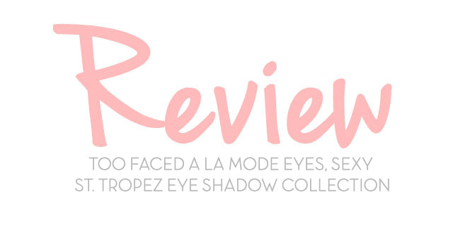 review toofaced st tropez
